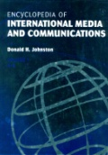 Encyclopedia of International Media and Communications, 4 Vol. Set