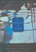 The Fountain of Youth: Cultural, Scientific and Ethical Perspectives on a Biomedical Goal