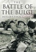 The Battle of the Bulge: Hitler`s Final Gamble