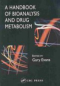Handbook of Bioanalysis and Drug Metabolism