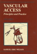 Vascular Access.  Principles and Practice