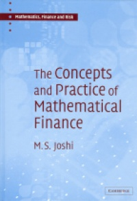 Joshi M. S. - The Concepts and Practice of Mathematical Finance