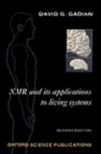 Gadian D. G. - NMR and Its Applications to Living Systems