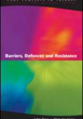 Barriers, Defences and Resistance