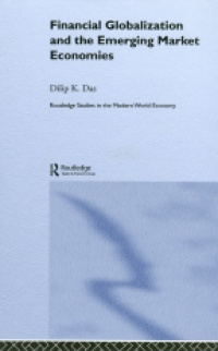 Das D.K. - Financial Globalization and the Emerging Market Economies