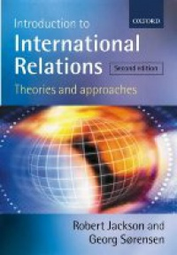 Jackson R. - Introduction to International Relations: Theories and Approaches