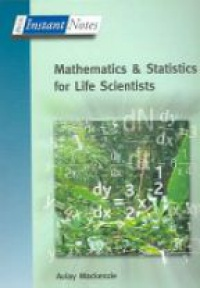 Mackenzie - BIOS Instant Notes in Mathematics and Statistics for Life Scientists